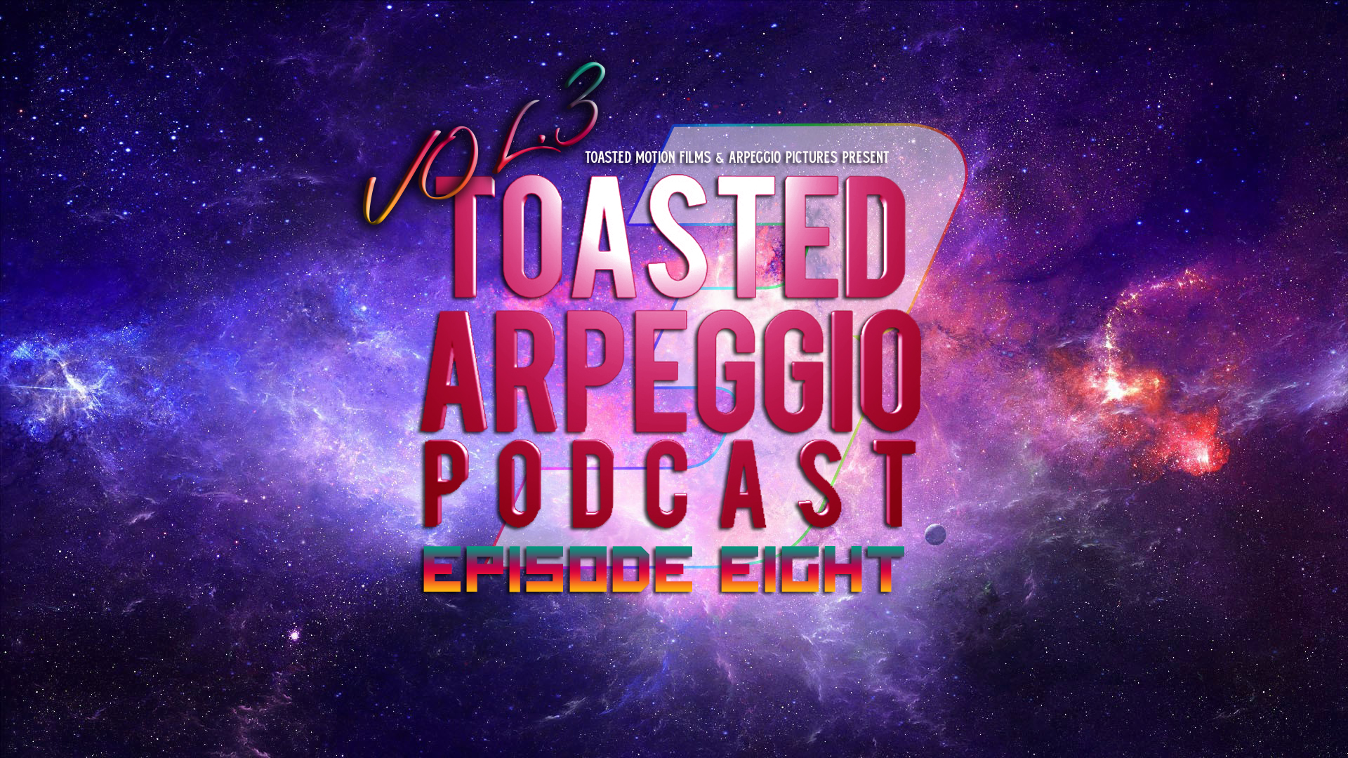 TOASTED ARPEGGIO PODCAST – VOL.3 – EP8